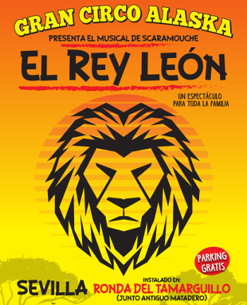 gran circo alaska musical rey leon sevilla